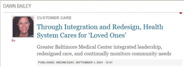 Through Integration and Redesign, Health System Cares for 'Loved Ones' by Dawn Bailey